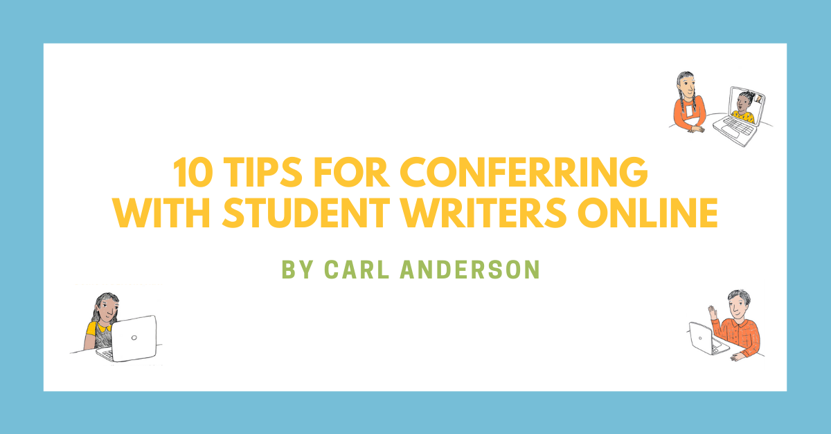 10 Tips for Conferring with Student Writers On