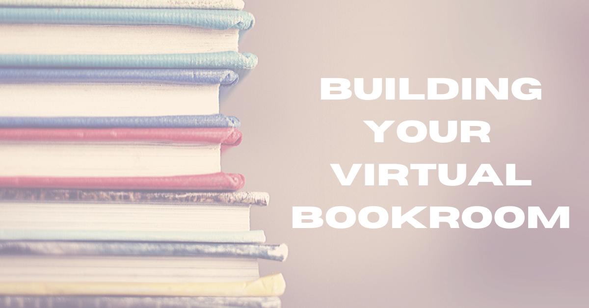 Building Your Virtual Bookroom