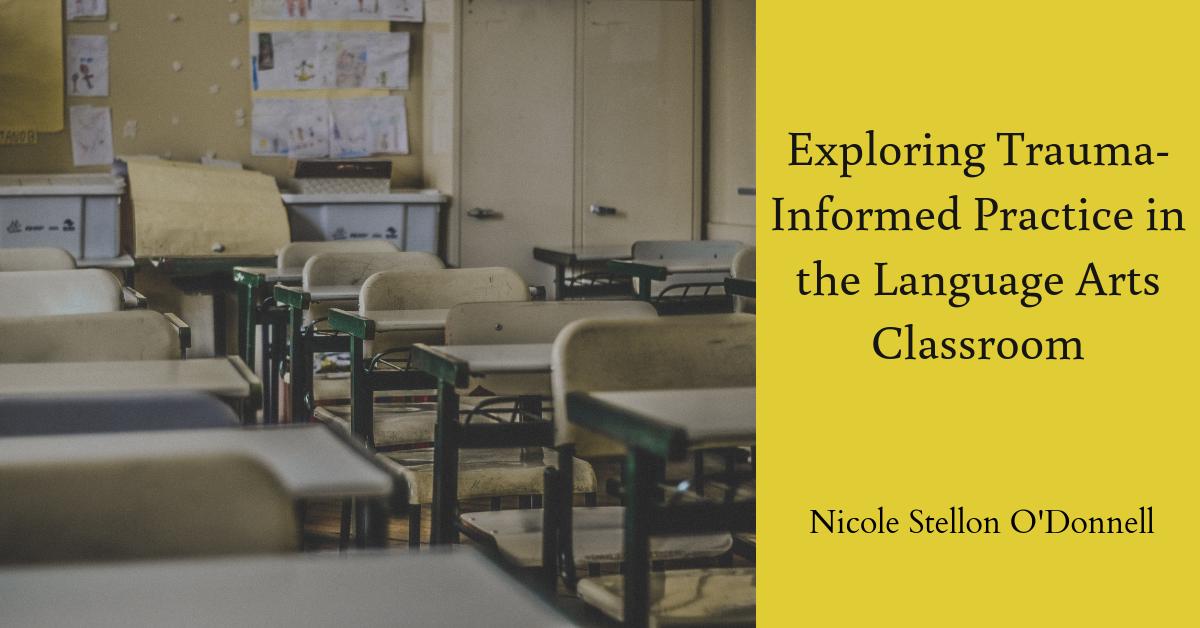 Exploring Trauma-Informed Practice in the Language Arts Classroom