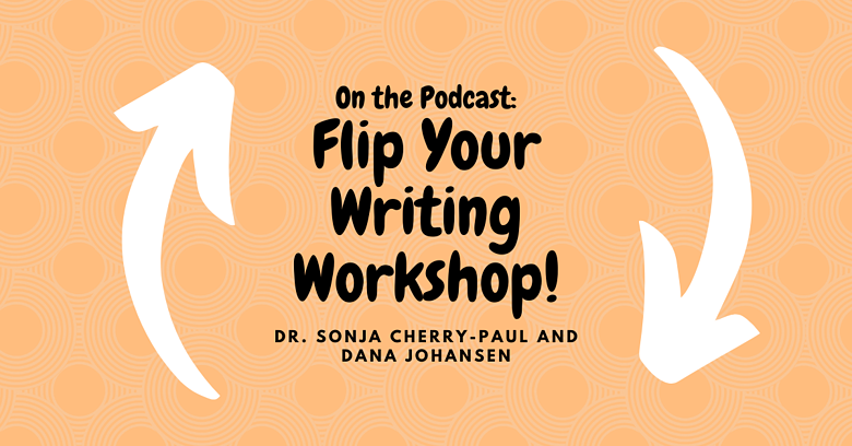 Flip-Your-Writing-Workshop-Podcast