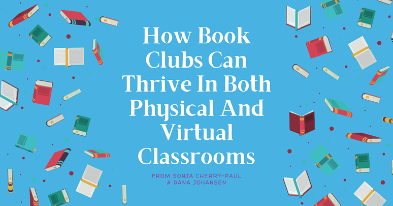 How Book Clubs Can Thrive In Both Physical And Virtual B Classrooms Blog Header X