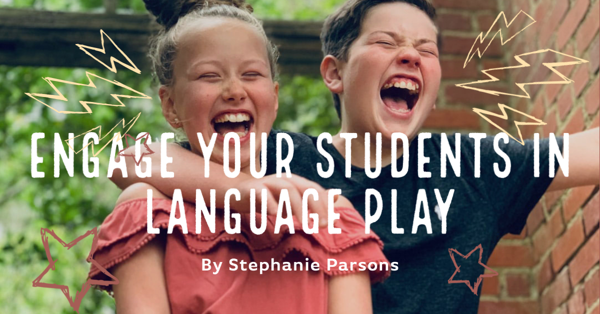Parsons_blog_engage-your-students-in-language-play