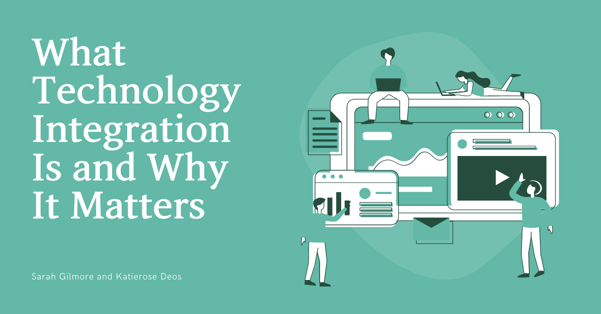 What Technology Integration is and why it matters
