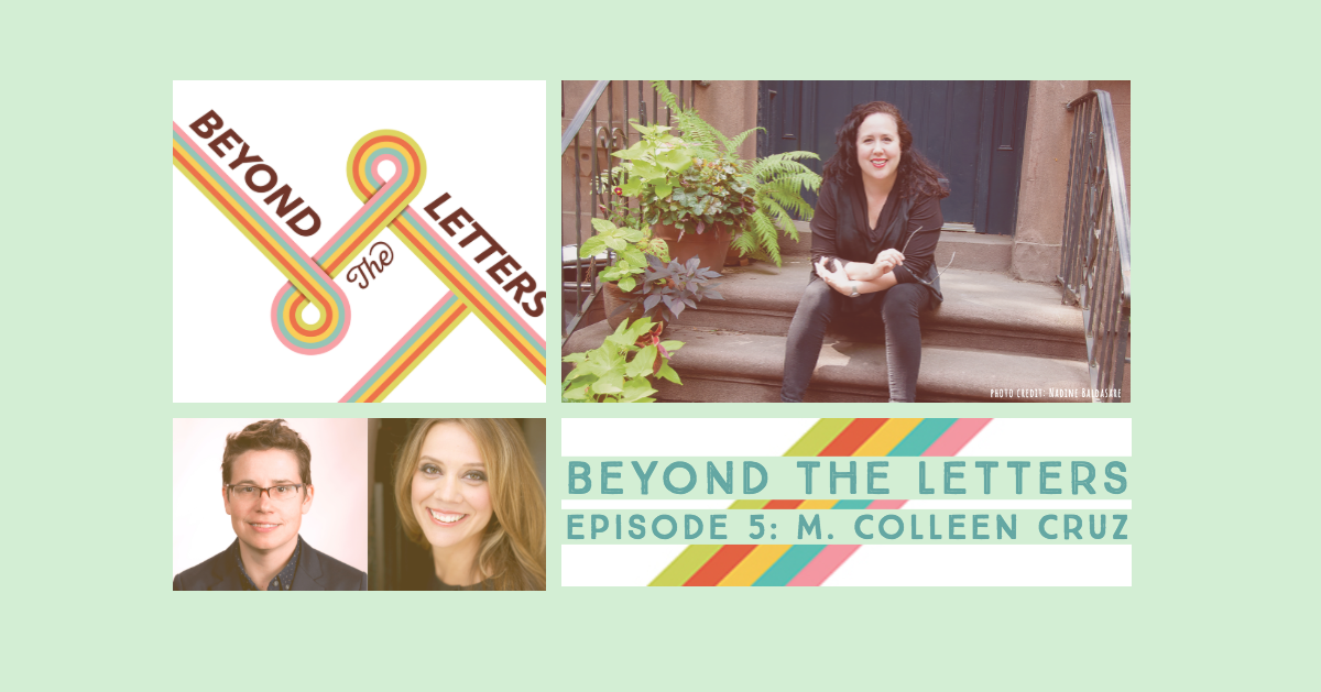 Beyond The Letters: Living Openly with M  Colleen Cruz