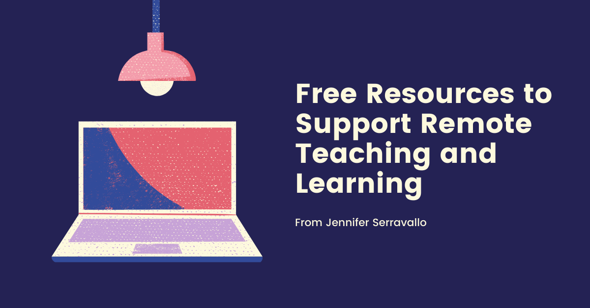 Jen Serravallo On Using Free Resources To Support Remote Teaching And Learning